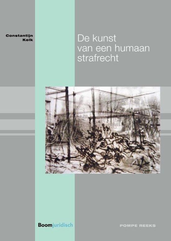 Pompe-reeks 90 - De kunst van een humaan strafrecht - Constantijn Kelk |