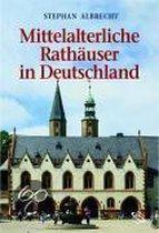 Mittelalterliche Rathauser in Deutschland