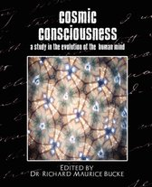 Cosmic Consciousness (a Study in the Evolution of the Human Mind)