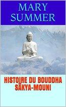 Histoire du Bouddha Sâkya-Mouni
