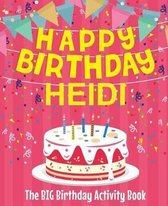 Happy Birthday Heidi - The Big Birthday Activity Book