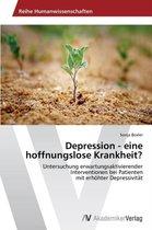Depression - eine hoffnungslose Krankheit?