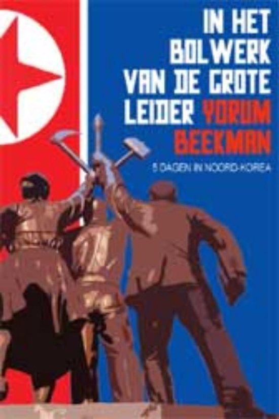 In het Bolwerk van de Grote Leider - Yorum Beekman | Readingchampions.org.uk