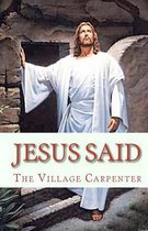 Boek cover Jesus Said van The Village Carpenter