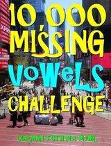 10,000 Missing Vowels Challenge