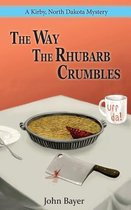 The Way the Rhubarb Crumbles