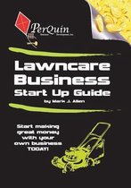 Lawncare Business Start-Up Guide