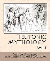 Teutonic Mythology Vol.1