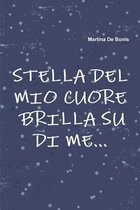 Stella Del Mio Cuore Brilla Su Di Me...