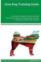 Ainu Dog Training Guide Ainu Dog Training Book Features