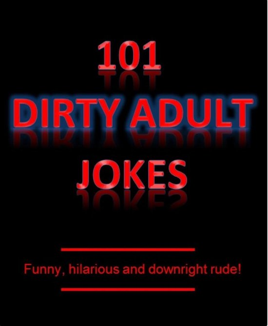 Bol Com 101 Dirty Adult Jokes Funny Hilarious And Downright Rude Ebook Short Good