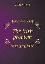 The Irish Problem