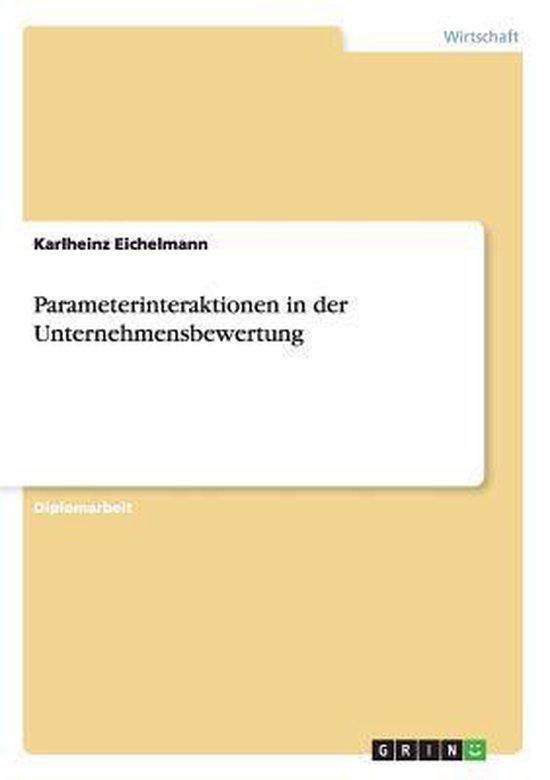 Parameterinteraktionen in der Unternehmensbewertung