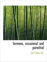 Sermons, Occasional and Parochial