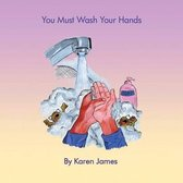 You Must Wash Your Hands
