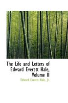 The Life and Letters of Edward Everett Hale, Volume II