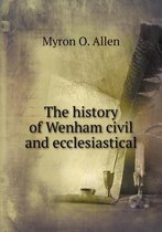 The History of Wenham Civil and Ecclesiastical
