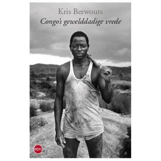Congo's gewelddadige vrede - Kris Berwouts | Fthsonline.com
