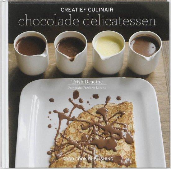 Creatief Culinair - Chocolade delicatessen - Trish Deseine |