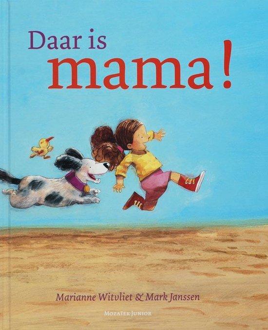Daar is mama! - Marianne Witvliet | Readingchampions.org.uk