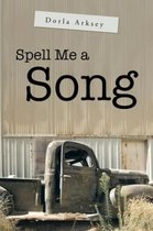 Spell Me a Song