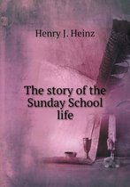 The Story of the Sunday School Life
