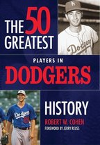 The 50 Greatest Players in Dodgers History