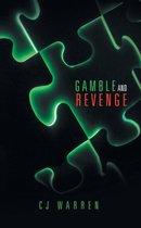 Gamble and Revenge