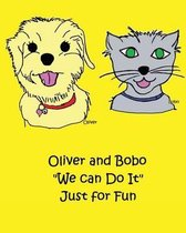 Oliver and Bobo We Can Do It Just for Fun