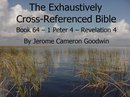 Book 64 – 1 Peter 4 – Revelation 4 - Exhaustively Cross-Referenced Bible