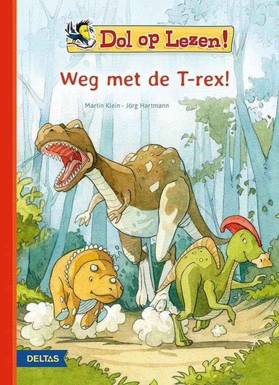 Dol op lezen! Weg met de T-rex! - Martin Klein |