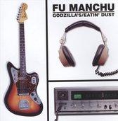Fu Manchu - Godzilla's Eatin' Dust