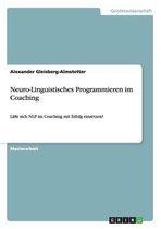 Neuro-Linguistisches Programmieren im Coaching