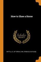 How to Shoe a Horse