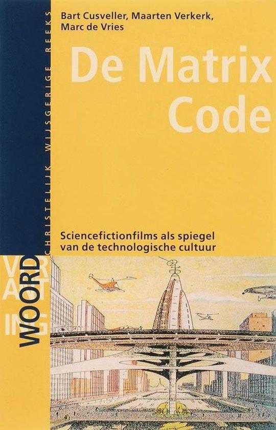 Cover van het boek 'De matrix code / druk 1' van Maarten J. Verkerk en Bart Cusveller