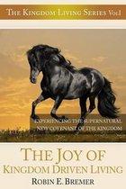 The Joy of Kingdom Driven Living