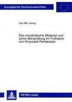 Das Musikalische Material Und Seine Behandlung Im Fruehwerk Von Krzysztof Penderecki