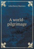 A World-Pilgrimage