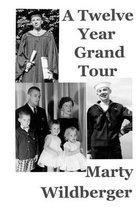 A Twelve Year Grand Tour