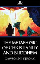 The Metaphysic of Christianity and Buddhism