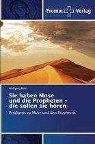 Sie Haben Mose Und Die Propheten - Die Sollen Sie Horen