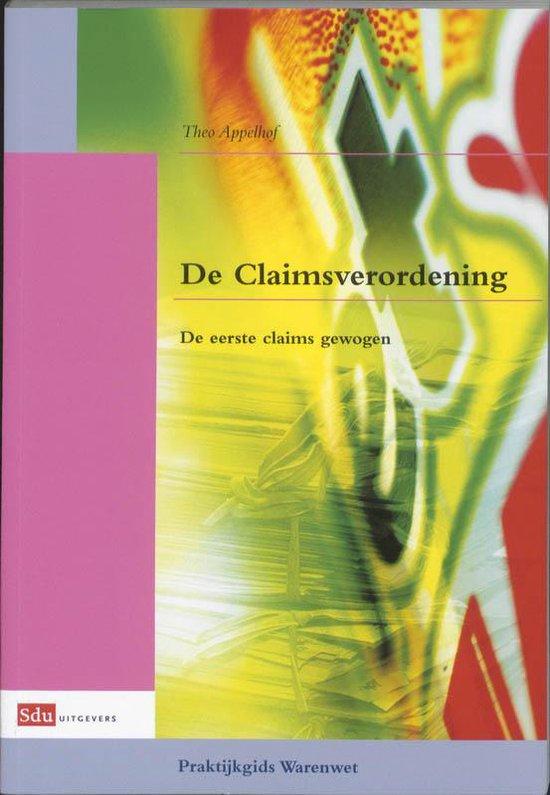 Praktijkgidsen Warenwet - De Claimsverordening - Theo Appelhof |