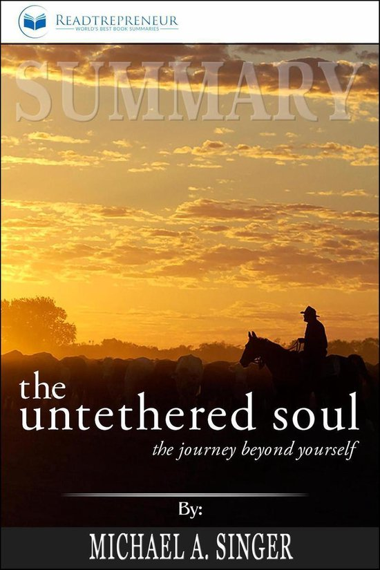 Boek cover Summary of The Untethered Soul: The Journey Beyond Yourself by Michael A. Singer van Readtrepreneur Publishing (Onbekend)