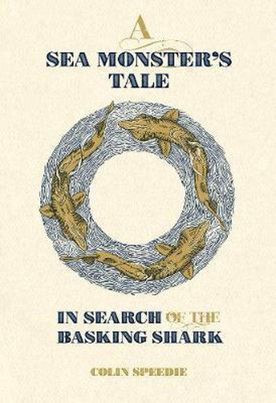 A Sea Monster`s Tale - In Search of the Basking Shark