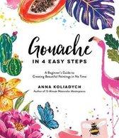 Gouache in 4 Easy Steps