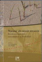 Natuur als nooit tevoren. Beschouwingen over natuurbeheer in Nederland