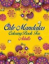 Cute Mandalas Coloring Book For Adults: 50 Mandalas