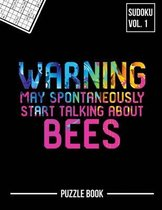 Warning May Spontaneously Start Talking About Bees Sudoku Apiary Beekeeper Puzzle Book