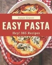 Hey! 365 Easy Pasta Recipes