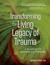 Transforming the Living Legacy of Trauma
